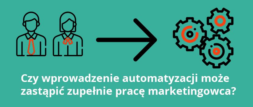 automatyzacja zmniejsza ilość pracy marektingowca